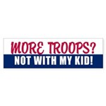 NOT WITH MY KID! Bumper Sticker