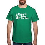 Drop It Like It's Hot Dark T-Shirt