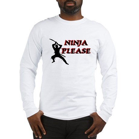 NINJA PLEASE SHIRT, NINJA SHI Long Sleeve T-Shirt
