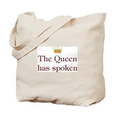 The Queen has Spoken Tote Bag