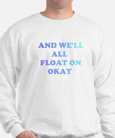 float on Sweatshirt