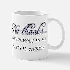 One Asshole Is Enough Mug