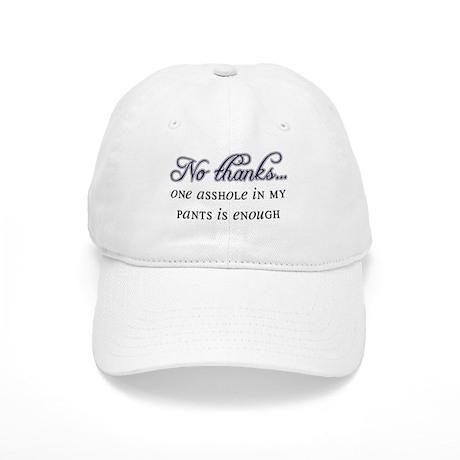 One Asshole Is Enough Cap
