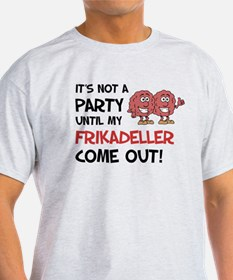 Not A Party Until Frikadeller T-Shirt