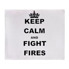 KEEP CALM AND FIGHT FIRES Throw Blanket