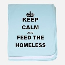KEEP CALM AND FEED THE HOMELESS baby blanket