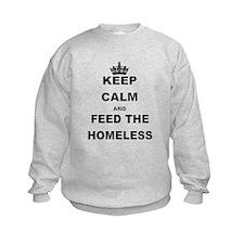 KEEP CALM AND FEED THE HOMELESS Sweatshirt