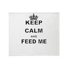 KEEP CALM AND FEED ME Throw Blanket