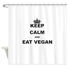 KEEP CALM AND EAT VEGAN Shower Curtain