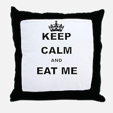 KEEP CALM AND EAT ME Throw Pillow