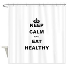 KEEP CALM AND EAT HEALTHY Shower Curtain