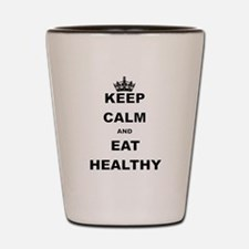 KEEP CALM AND EAT HEALTHY Shot Glass