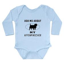 Ask Me About My Affenpinscher Long Sleeve Infant B