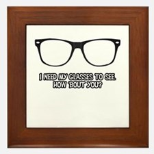 I wear these because I need to. Framed Tile