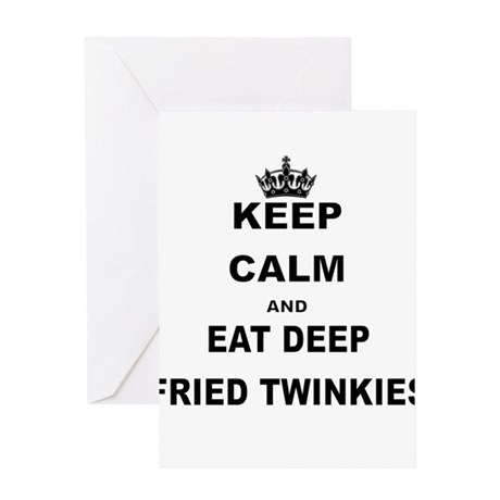 KEEP CALM AND EAT DEEP FRIED TWINKIES Greeting Car