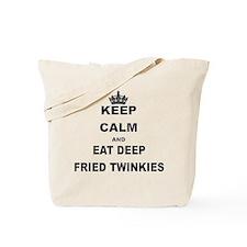 KEEP CALM AND EAT DEEP FRIED TWINKIES Tote Bag