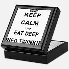 KEEP CALM AND EAT DEEP FRIED TWINKIES Keepsake Box
