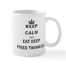 KEEP CALM AND EAT DEEP FRIED TWINKIES Mugs