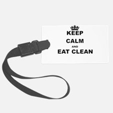 KEEP CALM AND EAT CLEAN Luggage Tag