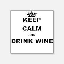 KEEP CALM AND DRINK WINE Sticker