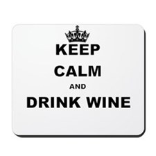 KEEP CALM AND DRINK WINE Mousepad