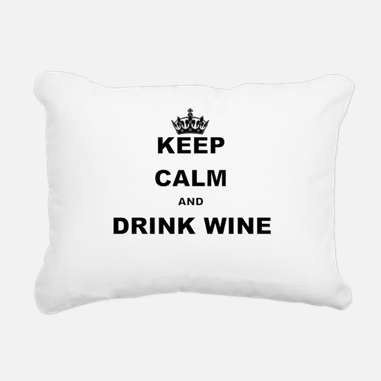 KEEP CALM AND DRINK WINE Rectangular Canvas Pillow