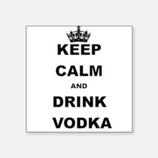 KEEP CALM AND DRINK VODKA Sticker