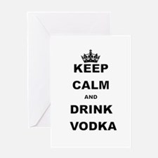 KEEP CALM AND DRINK VODKA Greeting Cards