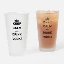 KEEP CALM AND DRINK VODKA Drinking Glass