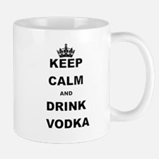 KEEP CALM AND DRINK VODKA Mugs