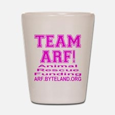 TEAM ARF! Shot Glass