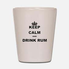 KEEP CALM AND DRINK RUM Shot Glass
