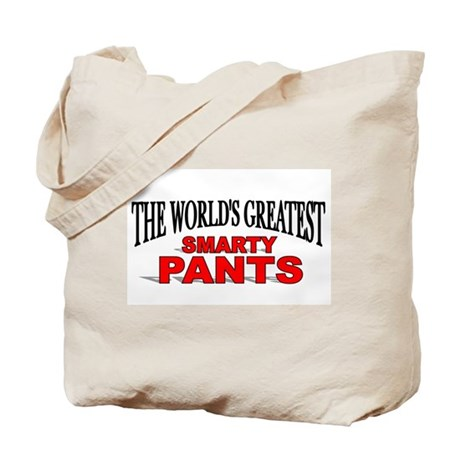 """""""The World's Greatest Smarty Pants"""" Tote Bag"""