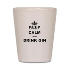 KEEP CALM AND DRINK GIN Shot Glass