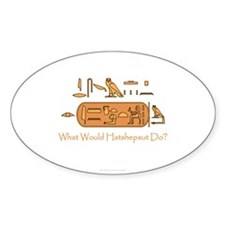 What Would Hatshepsut Do? Oval Decal