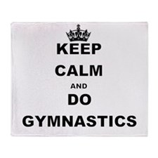 KEEP CALM AND DO GYMNASTICS Throw Blanket