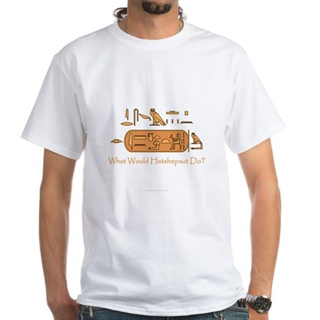What Would Hatshepsut Do? White T-Shirt