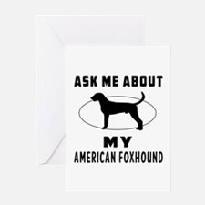 Ask Me About My American Foxhound Greeting Card