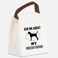 Ask Me About My American Foxhound Canvas Lunch Bag