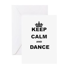 KEEP CALM AND DANCE Greeting Cards