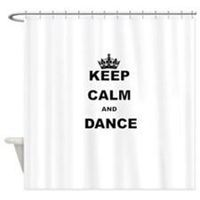 KEEP CALM AND DANCE Shower Curtain