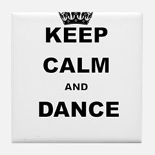 KEEP CALM AND DANCE Tile Coaster