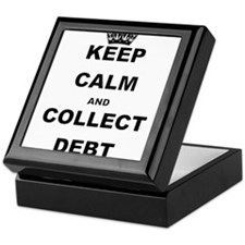 KEEP CALM AND COLLECT DEBT Keepsake Box