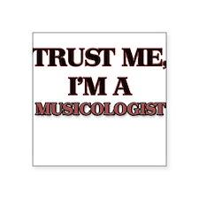 Trust Me, I'm a Musicologist Sticker