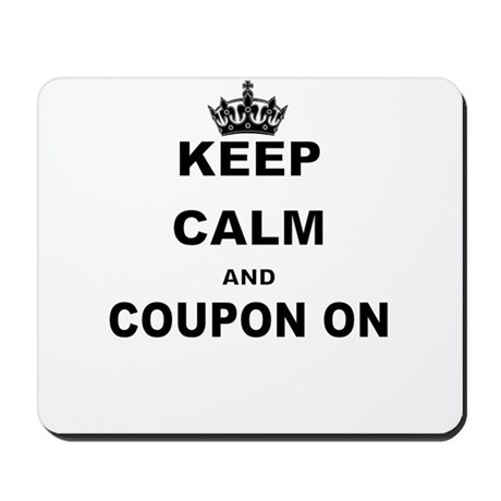 KEEP CALM AND CLIP COUPON ON Mousepad