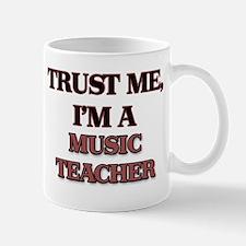 Trust Me, I'm a Music Teacher Mugs