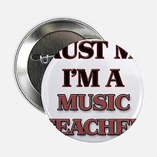 """Trust Me, I'm a Music Teacher 2.25"""" Button"""
