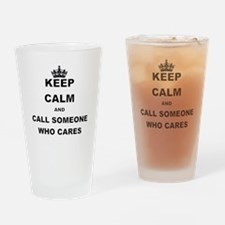 KEEP CALM AND CALL SOMEONE WHO CARES Drinking Glas