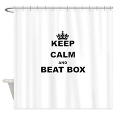 KEEP CALM AND BEAT BOX Shower Curtain