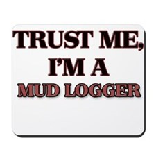 Trust Me, I'm a Mud Logger Mousepad